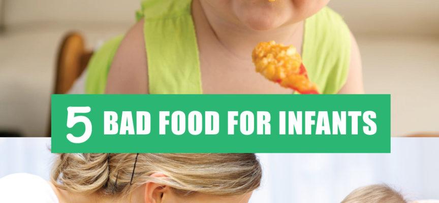5 BAD FOOD FOR INFANTS