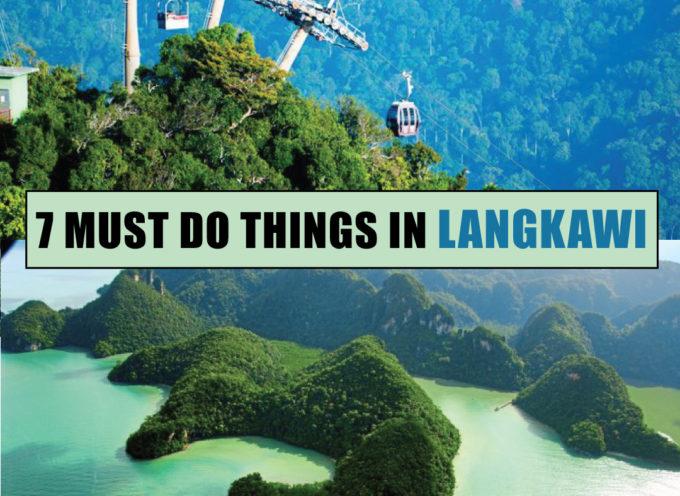 7 MUST DO THINGS IN LANGKAWI