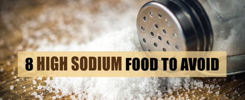 8 HIGH SODIUM FOOD TO AVOID