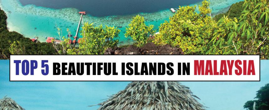 TOP 5 BEAUTIFUL ISLANDS IN MALAYSIA