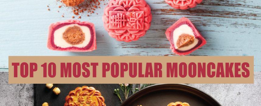 TOP 10 MOST POPULAR MOONCAKES