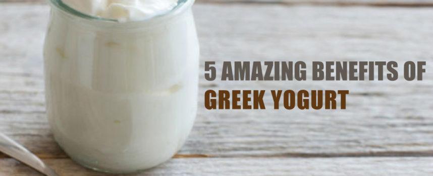 5 AMAZING BENEFITS OF GREEK YOGURT