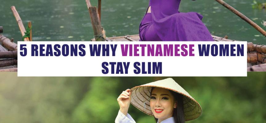 5 REASONS WHY VIETNAMESE WOMEN STAY SLIM