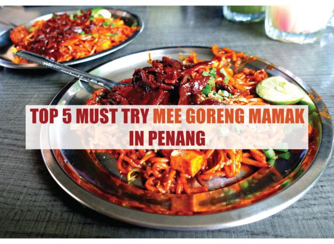 TOP 5 MUST TRY MEE GORENG MAMAK IN PENANG
